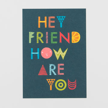 Hey Friend, How Are You postcard A6
